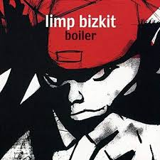 Boiler – Limp Bizkit