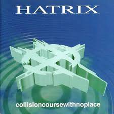 Hatrix - Collisioncoursewithnoplace