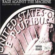 Sleep now in the fire – Rage Against the Machine