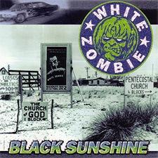 Black sunshine – White Zombie