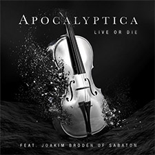 Live or die – Apocalyptica