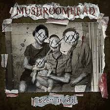 Mushroomhead - Seen it all