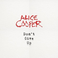 Don't give up – Alice Cooper