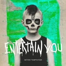 Entertain you – Within Temptation