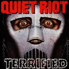 Terrified – Quiet Riot