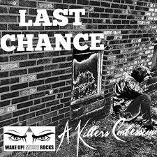 Last chance – A Killer's Confession