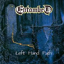 Left hand path – Entombed