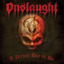 A perfect day to die – Onslaught