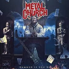 Damned if you do – Metal Church