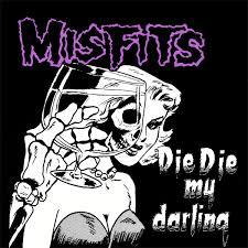 Die, die my darling – Misfits