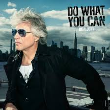 Do what you can – Bon Jovi