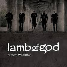 Ghost walking – Lamb of God