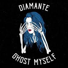 Ghost myself – Diamante
