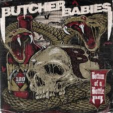 Bottom of a bottle – Butcher Babies