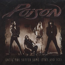 Until you suffer some (fire & ice) – Poison