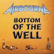 Bottom of the well – Airbourne