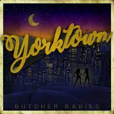 Yorktown – Butcher Babies