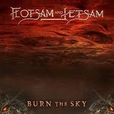 Burn the sky – Flotsam and Jetsam