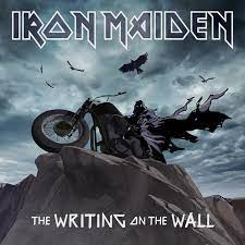 The writing on the wall – Iron Maiden