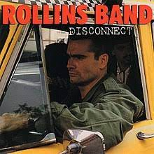 Disconnect – Rollins Band